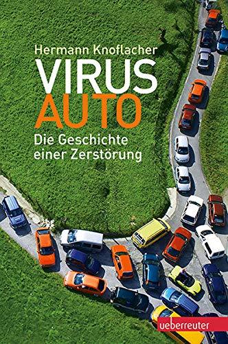 9783800075607: Virus Auto: Die Geschichte einer Zerstörung