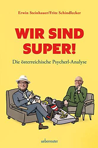 9783800076543: Wir sind SUPER!: Die österreichische Psycherl-Analyse