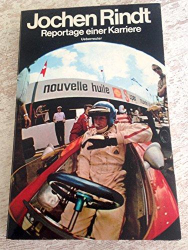 Jochen Rindt Reportage einer Karriere: Rindt Jochen
