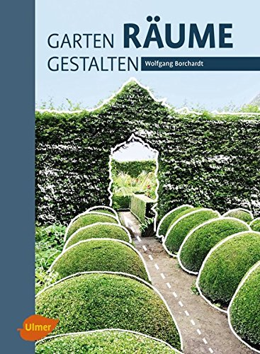 Garten - Räume - Gestalten (Hardback): Wolfgang Borchardt