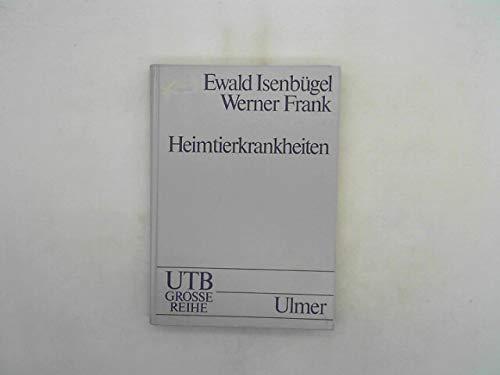9783800125333: Heimtierkrankheiten. Kleinsäuger- Amphibien und Reptilien. ( Erkrankungen der Haustiere) . ( UTB- Grosse Reihe) .