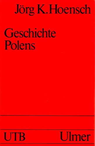 9783800126255: Geschichte Polens (Uni-Taschenbucher) (German Edition)