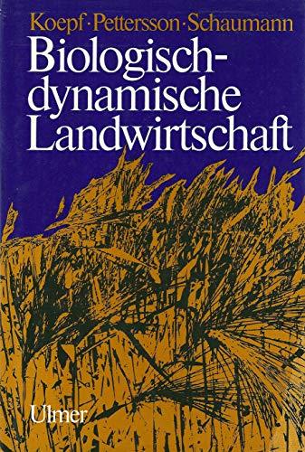 9783800130467: Biologisch-dynamische Landwirtschaft. Eine Einführung