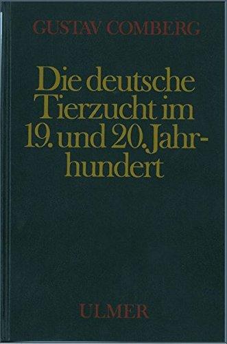 Die deutsche Tierzucht im 19. und 20. Jahrhundert: Gustav Comberg