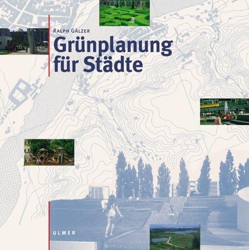 9783800131860: Gr�nplanung f�r St�dte: Planung, Entwurf, Bau und Erhaltung