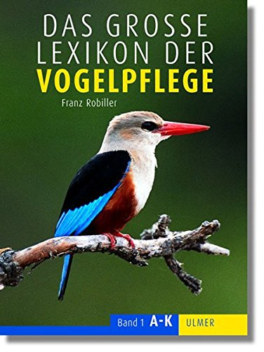 Das Lexikon der Vogelpflege: Franz Robiller