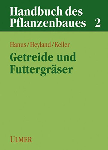 9783800132003: Handbuch des Pflanzenbaues 2. Getreidearten und Futtergräser