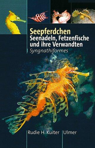 9783800132447: Seepferdchen. Seenadeln, Fetzenfische und ihre Verwandten. Syngnathiformes.