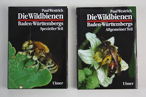 9783800133178: Die Wildbienen Baden-Württembergs. Teil 1: Lebensräume, Verhalten, Ökologie und Schutz. Teil 2: Die Gattungen und Arten