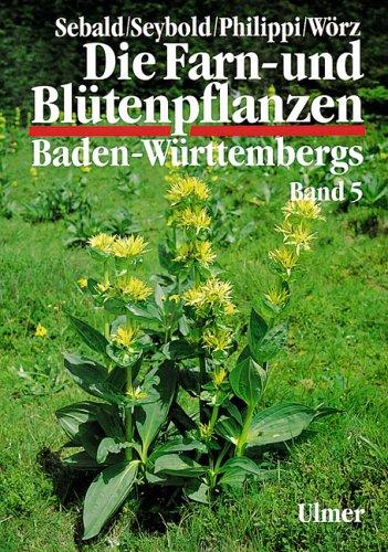 9783800133420: Die Farn- und Blütenpflanzen Baden-Württembergs, 8 Bde., Bd.5, Spezieller Teil (Spermatophyta, Unterklasse Asteridae)