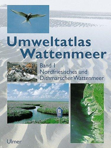 9783800134915: Umweltatlas Wattenmeer, Bd.1, Nordfriesisches und Dithmarsches Wattenmeer