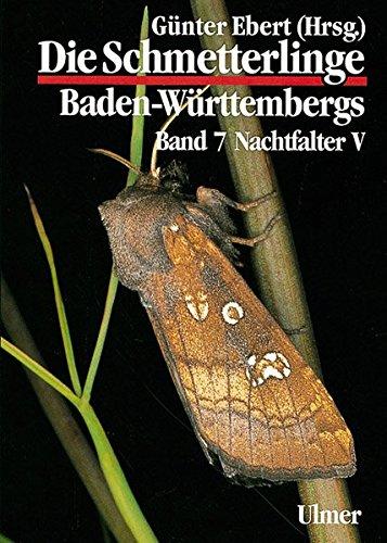 9783800135004: Die Schmetterlinge Baden-Württembergs 7. Nachtfalter 5