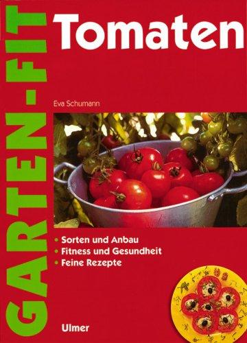 9783800135882: Tomaten: Sorten und Anbau, Fitness und Gesundheit, Feine Rezepte