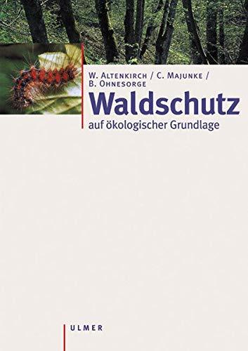 Waldschutz auf ökologischer Grundlage: Wolfgang Altenkirch