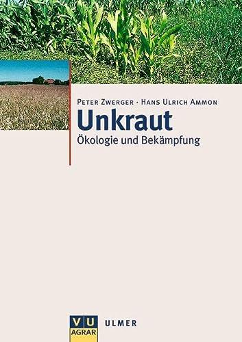 9783800138463: Unkraut. Ökologie und Bekämpfung.