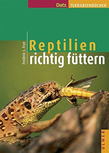 9783800139019: Reptilien richtig füttern
