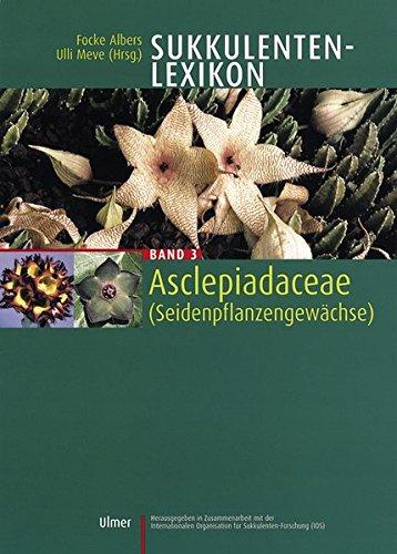 Sukkulentenlexikon 3. Asclepiadaceae ( Seidenpflanzengewächse).: Urs Eggli