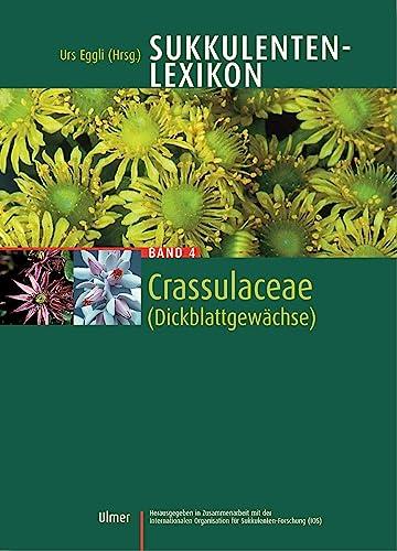 Sukkulentenlexikon 4: Crassulaceae: Urs Eggli