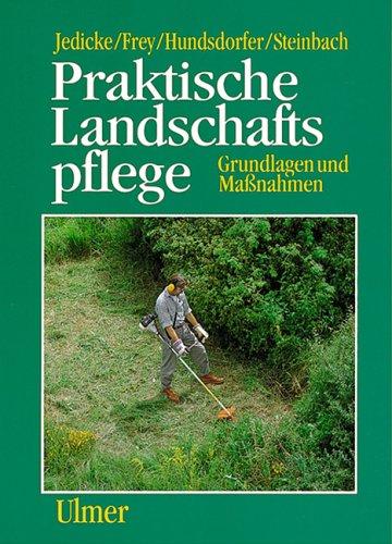 9783800141241: Praktische Landschaftspflege. Grundlagen und Maßnahmen.