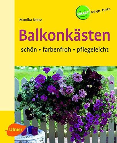 9783800141425: Balkonkästen: Schön - farbenfroh - pflegeleicht
