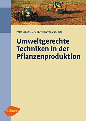 Umweltgerechte Techniken in der Pflanzenproduktion: Petra Schüsseler