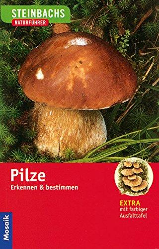 Steinbachs Naturführer. Pilze. Erkennen und bestimmen.: Grünert, Helmut; Grünert,