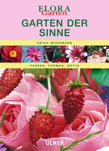9783800144013: Garten der Sinne - Farben, Formen, Düfte - Erika Markmann ...