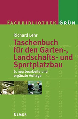 Lehr-Taschenbuch für den Garten-, Landschafts- und Sportplatzbau, Fachbibliothek Grün - div. Autoren / Beier, Harm-Eckart / Niesel, Alfred / Pätzold, Heiner