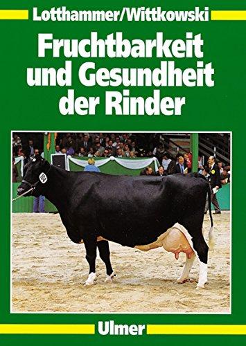 9783800145256: Fruchtbarkeit und Gesundheit der Rinder: Gesundheitsmanagement in der Rinderproduktion