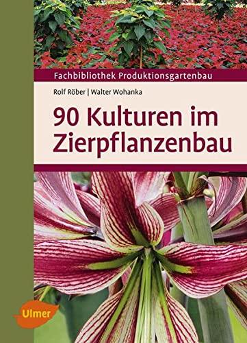 90 Kulturen im Zierpflanzenbau: Rolf Röber