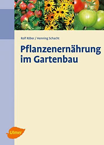 Pflanzenernährung im Gartenbau: Rolf Röber