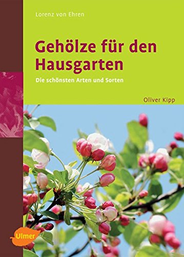 9783800148943: Gehölze für den Hausgarten. Die schönsten Arten und Sorten.