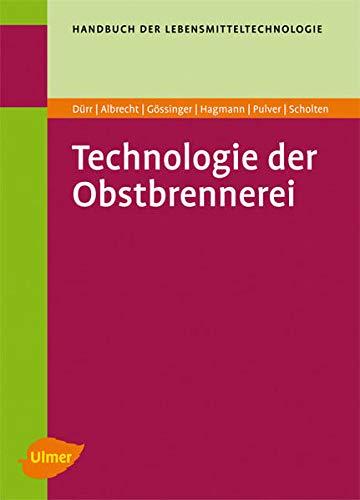 Technologie der Obstbrennerei: Werner Albrecht