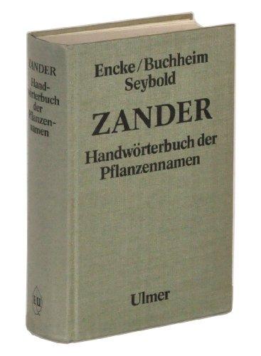 Zander - handworterbuch Der Pflanzennamen: Drs. Fritz Encke, Gunther Buchheim, Sigmund Seybold