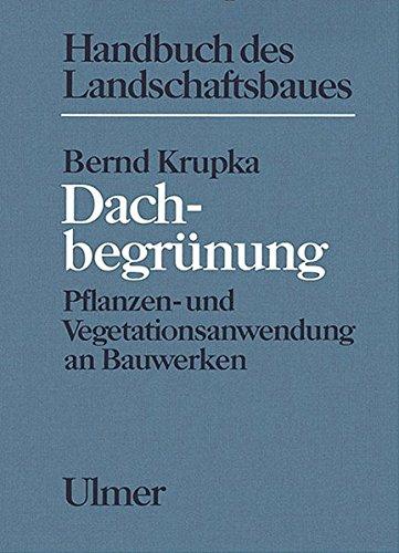 9783800150519: Dachbegrünung. Pflanzen- und Vegetationsanwendung an Bauwerken.