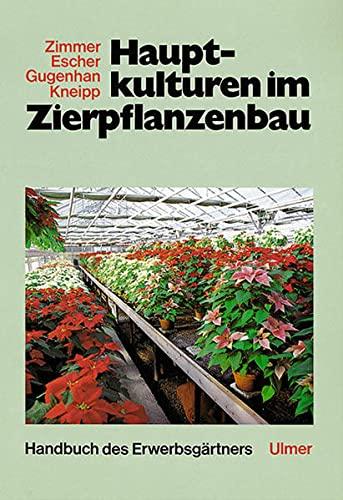 Hauptkulturen im Zierpflanzenbau: Karl Zimmer