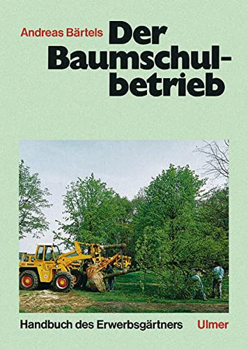 Der Baumschulbetrieb: Andreas B�rtels