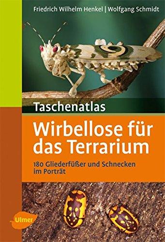 9783800151561: Taschenatlas Wirbellose für das Terrarium: 180 Gliederfüßer und Schnecken im Porträt