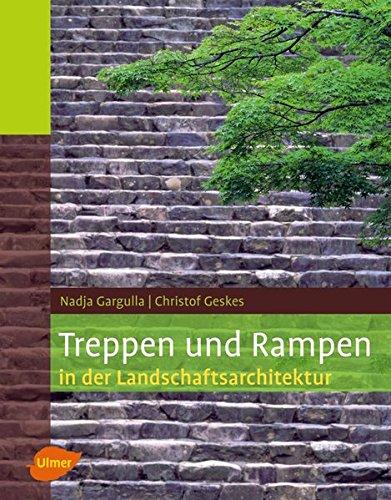 Treppen und Rampen in der Landschaftsarchitektur: Nadja Gargulla