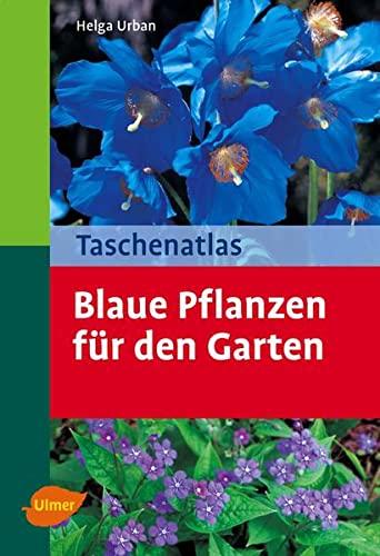 9783800153374: Taschenatlas Blaue Pflanzen für den Garten
