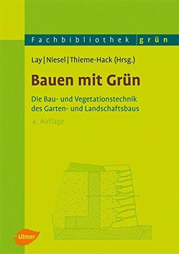 9783800154043: Bauen mit Grün: Die Bau- und Vegetationstechnik des Garten- und Landschaftsbaus