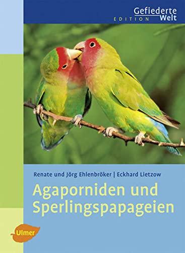 9783800154319: Agaporniden und Sperlingspapageien