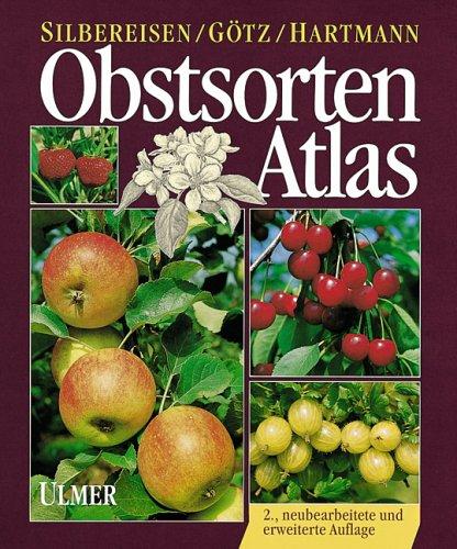 Obstsorten - Atlas. Kernobst, Steinobst, Beerenobst, Steinobst.: Robert Silbereisen, Gerhard