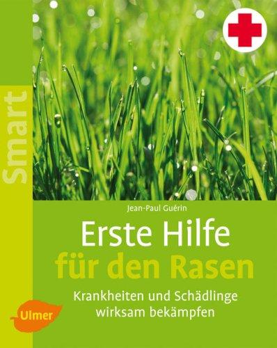 9783800155828: Erste Hilfe f�r den Rasen: Krankheiten und Sch�dlinge wirksam bek�mpfen