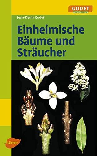 Einheimische Bäume und Sträucher: Ulmer Eugen Verlag