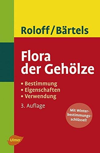 9783800156146: Flora der Gehölze: Bestimmung, Eigenschaften, Verwendung