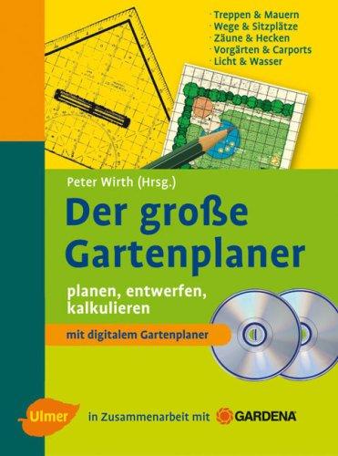 Der Große Gartenplaner: Planen   Entwerfen  : Peter Wirth
