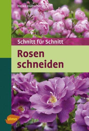 9783800157235: Rosen schneiden: Schnitt für Schnitt