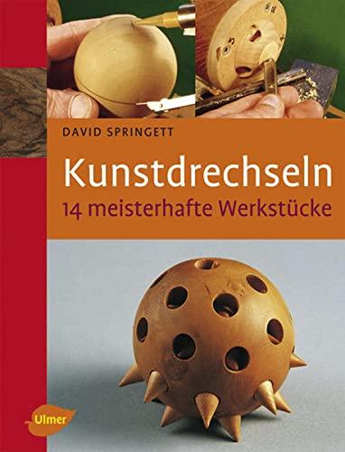 9783800157303: Kunstdrechseln - 14 meisterhafte Werkstücke