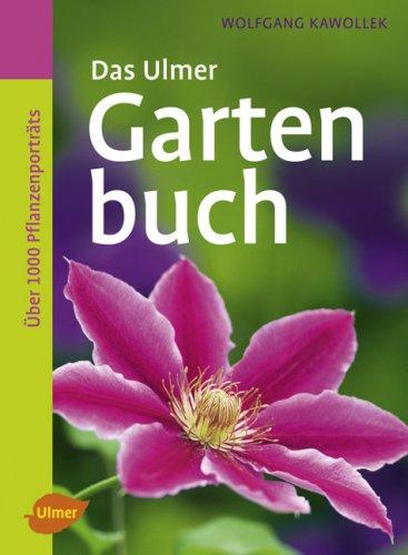 9783800157440: Das Ulmer Gartenbuch: Über 1000 Pflanzenporträts